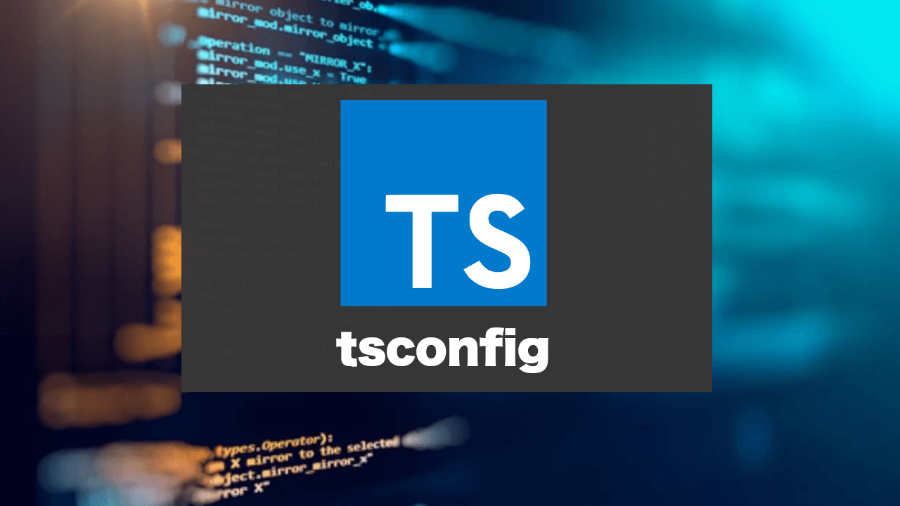 TypeScript 設定ファイル tsconfig
